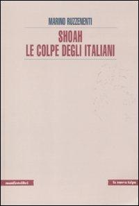 Shoah. Le colpe degli italiani