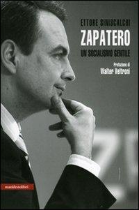 Zapatero. Un socialismo gentile
