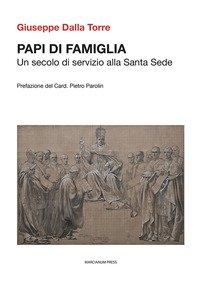 Papi di famiglia. Un secolo di servizio alla Santa Sede