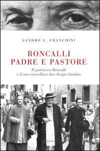 Roncalli padre e pastore. Il Patriarca Roncalli e il suo cancelliere don Sergio Sambin