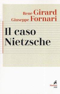Il caso Nietzsche. La ribellione fallita dell'Anticristo