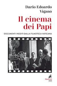 Il cinema dei papi. Documenti inediti dalla Filmoteca vaticana