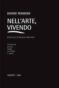 Nell'arte, vivendo. Interventi, poesie, saggi su artisti e opere