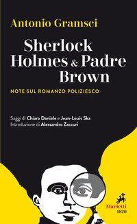Sherlock Holmes & Padre Brown. Note sul romanzo poliziesco