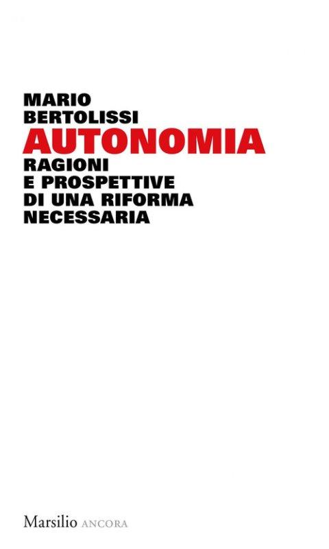 Autonomia. Ragioni e prospettive di una riforma necessaria