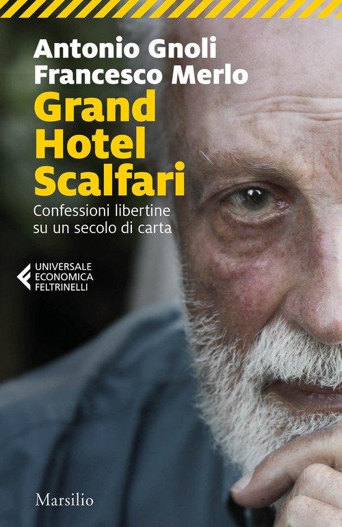 Grand hotel Scalfari. Confessioni libertine su un secolo di carta
