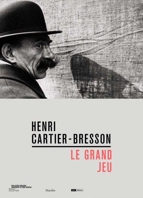 Henri Cartier-Bresson. Le grand jeu. Ediz. italiana, inglese e francese
