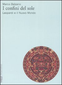 I confini del sole. Leopardi e il nuovo mondo