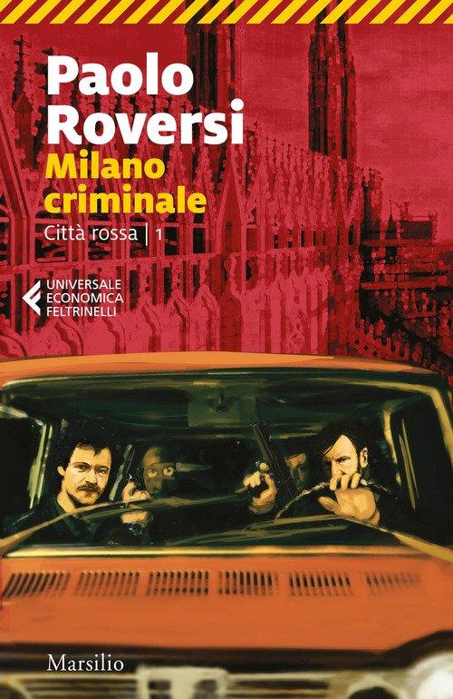 Milano criminale. Città rossa