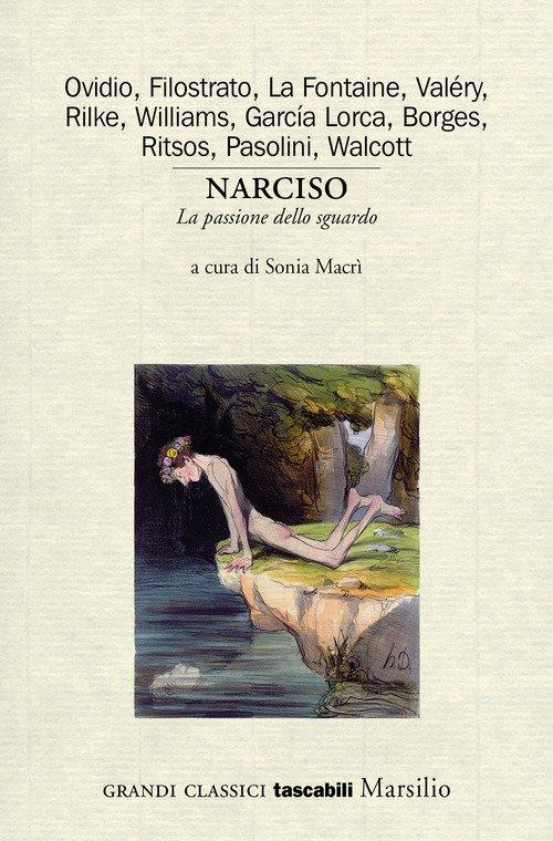 Narciso. La passione dello sguardo. Variazioni sul mito