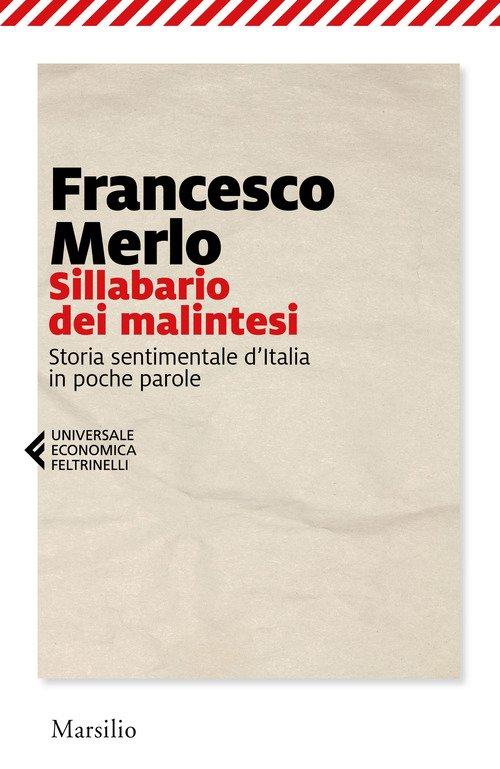 Sillabario dei malintesi. Storia sentimentale d'Italia in poche parole