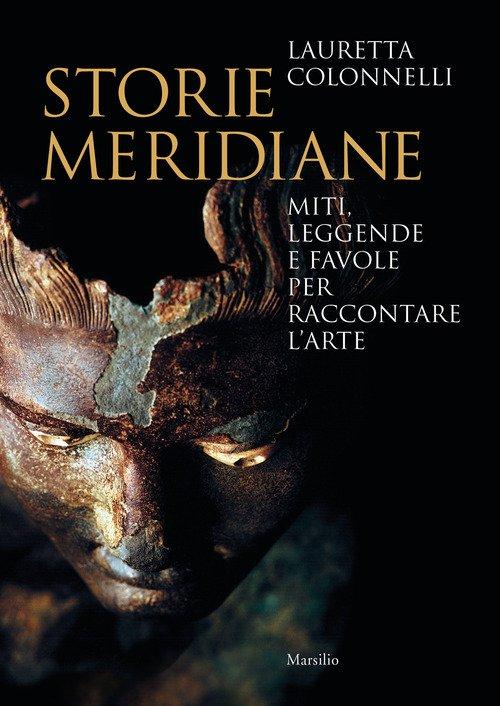 Storie meridiane. Miti, leggende e favole per raccontare l'arte