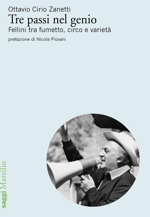 Tre passi nel genio. Fellini tra fumetto, circo e varietà