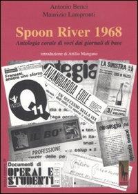 Spoon River 1968. Antologia Corale Di Voci Dai Giornali Di B
