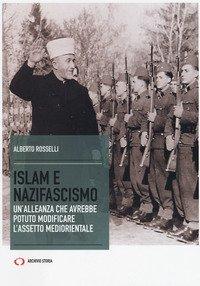 Islam e nazifascismo. Un'alleanza che avrebbe potuto modificare l'assetto mediorientale