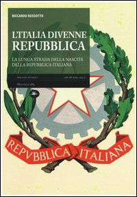 L'Italia divenne una Repubblica. La lunga strada della nascita della Repubblica italiana