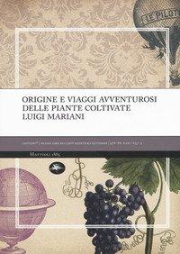Origine e viaggi avventurosi delle piante coltivate
