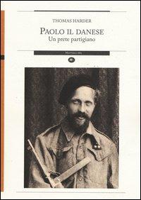 Paolo il danese. Un prete partigiano
