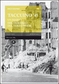 Taccuino '45. Un diario del tracollo del Terzo Reich
