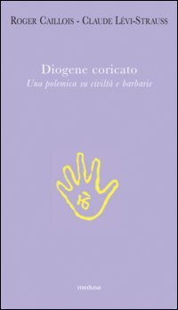 Diogene coricato. Una polemica su civiltà e barbarie