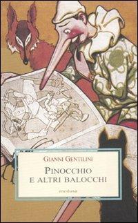 Pinocchio e altri balocchi. Dialoghi con un burattino e meditazioni trascendenti sui giocattoli