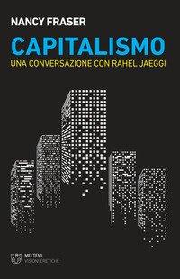 Capitalismo. Una conversazione con Rahel Jaeggi