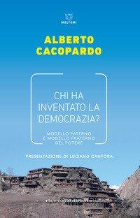 Chi ha inventato la democrazia? Modello fraterno e modello paterno del potere