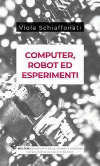 Computer, robot ed esperimenti
