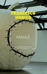 Fragile. Un nuovo immaginario del progresso