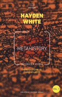 Metahistory. Retorica e storia