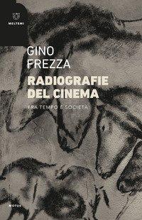 Radiografie del cinema. Fra tempo e società