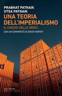 Una teoria dell'imperialismo. Il viaggio delle merci