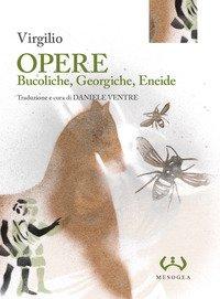 Opere: Bucoliche-Georgiche-Eneide