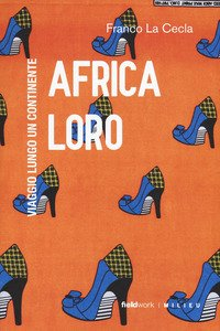 Africa loro. Viaggio lungo un continente