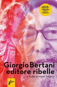 Giorgio Bertani, editore ribelle