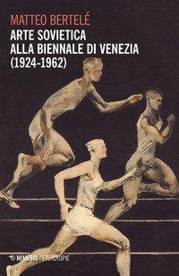 Arte sovietica alla Biennale di Venezia (1924-1962)