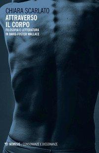 Attraverso il corpo. Filosofia e letteratura in David Foster Wallace