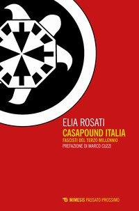 CasaPound Italia. Fascisti del terzo millennio