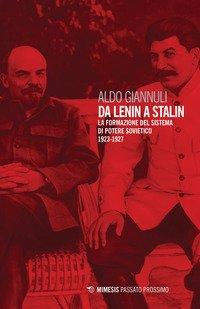 Da Lenin a Stalin. La formazione del sistema di potere sovietico 1923-1927