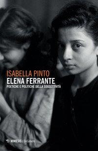 Elena Ferrante. Poetiche e politiche della soggettività