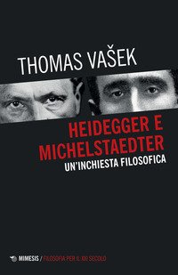 Heidegger e Michelstaedter. Un'inchiesta filosofica