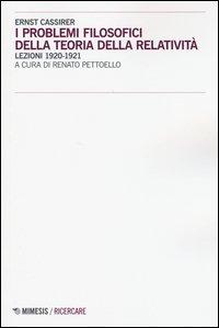 I problemi filosofici della teoria della relatività. Lezioni 1920-1921