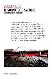 Il sognatore sveglio. Alberto Savinio 1933-1943