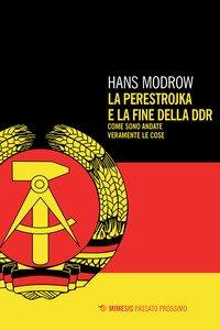 La perestroika e la fine della DDR. Come sono andate veramente le cose