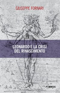 Leonardo e la crisi del Rinascimento