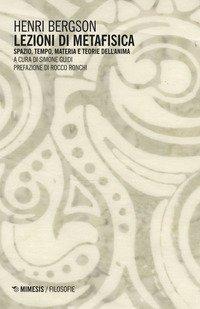 Lezioni di metafisica. Spazio, tempo, materia e teorie dell'anima