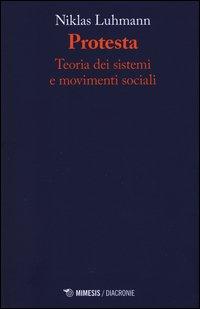 Protesta. Teoria dei sistemi e movimenti sociali