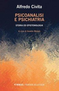 Psicoanalisi e psichiatria. Storia ed epistemologia
