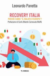 Recovery Italia. Perché siamo «il malato d'Europa»?