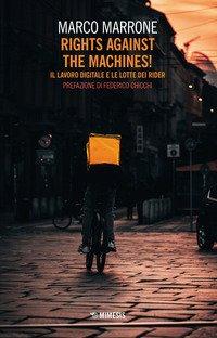 Rights against the machines! Il lavoro digitale e le lotte dei rider